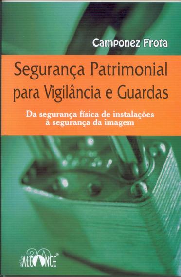 Segurança Patrimonial Para Vigilância E Guardas