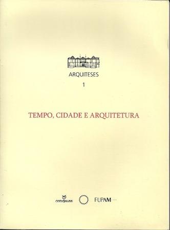 Tempo, Cidade E Arquitetura - Mª Lúcia Gitahy E Outros
