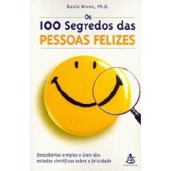 Os 100 Segredos Das Pessoas Felizes - David Niven, Ph.d.