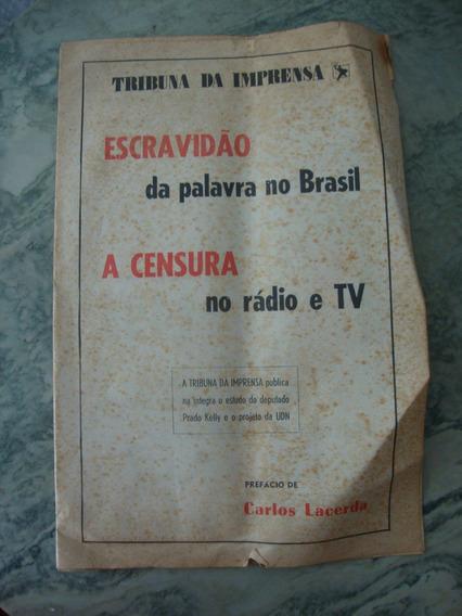 Escravidão Palavra No Brasil Censura Radio Tv Carlos Lacerda
