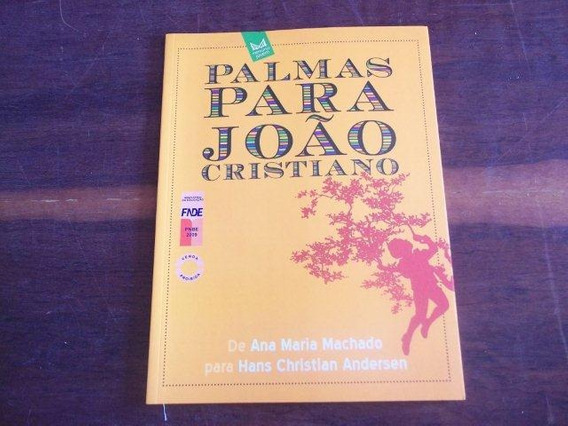 * Ana Maria Machado - Palmas Para João Cristiano - Juvenil