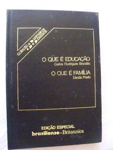 O Que É Educação, O Que É Família ¿ Danda Prado, Carlos Rodr