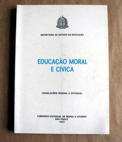 Educação Moral E Cívica - Legislações Federal E Estadual