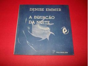 Denise Emmer Livro A Equação Da Noite - Poesia, Sempre 8