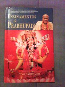 Livro Ensinamentos De Prabhupãda - Yoga E Meditação