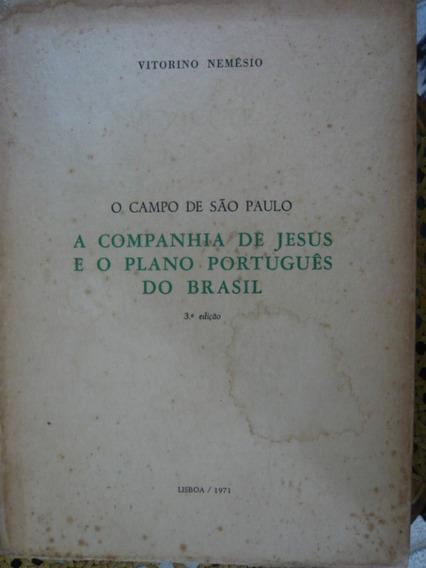 O Campo De São Paulo 1971 - Lisboa - Vitorino Nemésio