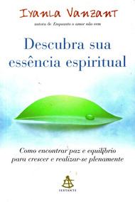Descubra Sua Essencia Espiritual - Iyanla Vanzant