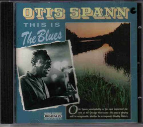 Otis Spann - This Is The Lbues