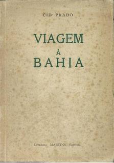 Viagem À Bahia - Cid Prado - Autografado