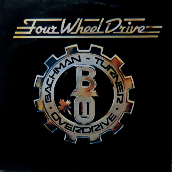 Lp Bachman Turner Overdrive/four Wheel Drive/1975/b Estado