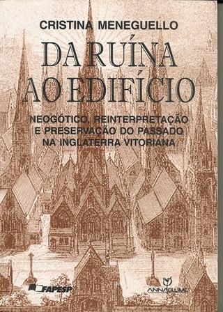 Da Ruína Ao Edifício - Cristina Meneguello
