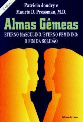 Almas Gêmeas - Eterno Masculino / Feminino - Patricia Joudry