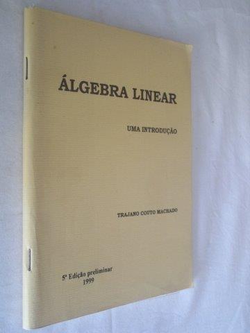 * Livro Algebra Linear - Trajano Couto Machado