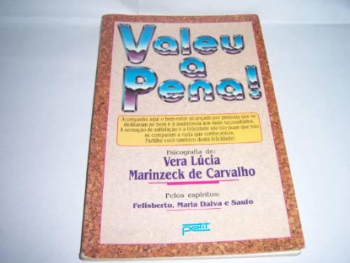 Livro Valeu A Pena Vera Lucia M De Carvalho Usado R.707