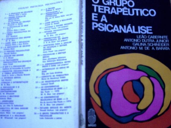 O Grupo Terapêutico E A Psicanálise, De Leão Cabernite E
