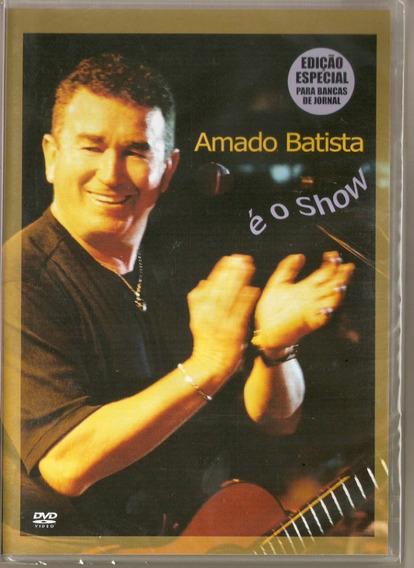 Dvd Amado Batista - É O Show - Novo***