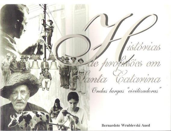 Livro Histórias De Profissões Em Santa Catarina
