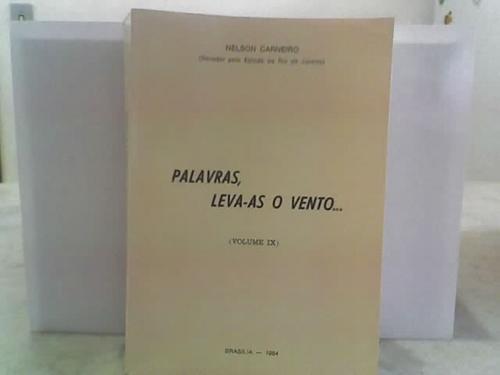 Palavras, Leva-as O Vento... Volume Ix ( Nelson Carneiro )