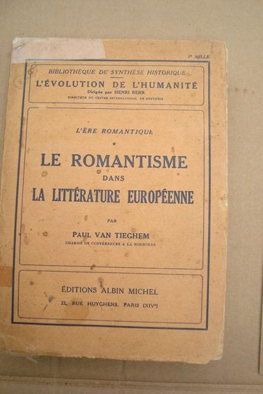 Romantismo Na Literatura Europeia = Paul Van Thieghem