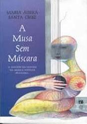 A Musa Sem Máscara, Maria Áurea Santa Cruz