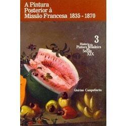 A Pintura Posterior A Missão Francesa 1835-1870 3