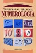 Transforme Sua Vida Com A Numerologia, Ademir Barbosa Júnior