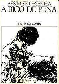 Assim Se Desenha A Bico De Pena Parramon