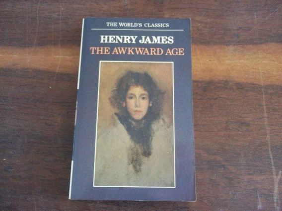 Henry James - The Awkward Age - Literatura Extrangeira
