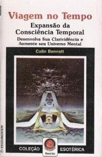 Viagem No Tempo - Expansão Da Consciência Temporal