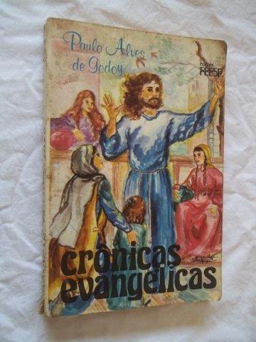 Paulo Alves De Godoy - Crônicas Evangélicas - Religião