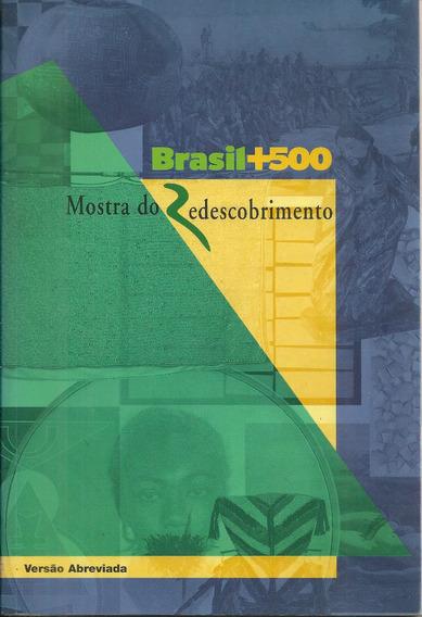Brasil + 500 Mostra Do Redescobrimento