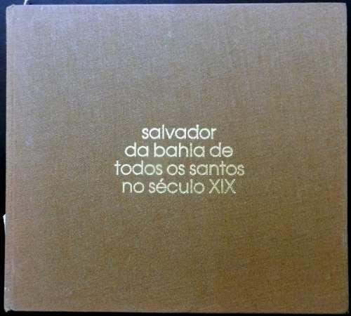 Salvador Da Bahia De Todos Os Santos No Século Xix