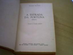 A Estrada Da Fortuna - Frank Tilsey -1951, Bom Estado