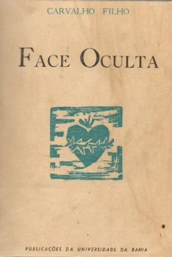 Face Oculta - Carvalho Filho - 1ª Edição - Ilustrado