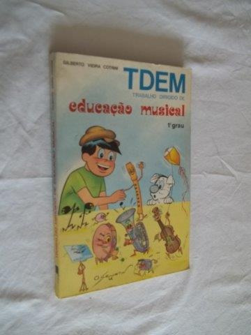 Livro Tdem Trabalho Dirigido Educação Musical Gilberto Tr