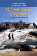 Viagens, Lazer E Esporte - Alcyane Marinho E Heloísa Bruhns