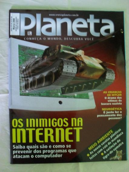 Revista Planeta Nº 426 - Os Inimigos Na Internet
