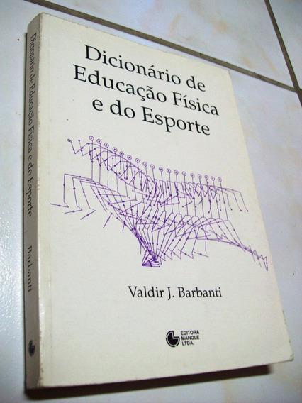 Dicionário De Educação Física E Do Esporte - Barbanti - 1994