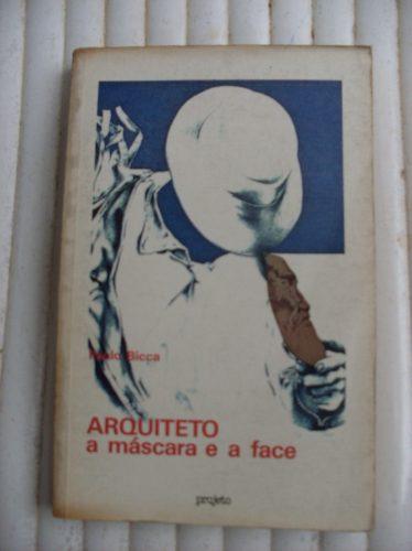 Arquiteto, A Máscara E A Face - Paulo Bicca - Projeto 1984