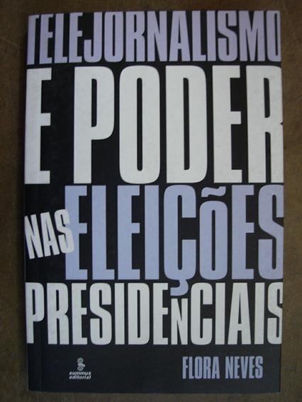 Telejornalismo E Poder Nas Eleições Presidenciais Flora 166