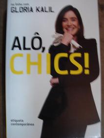 Alô Chics Etiqueta Contemporânea Gloria Kalil 173