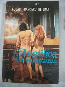 * Livro João Francisco De Lima - Angélica Das Madrugadas