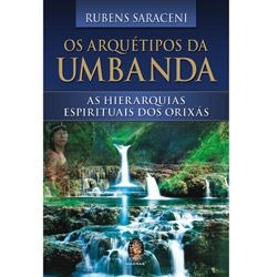 Arquétipos Da Umbanda (os) - Rubens Saraceni