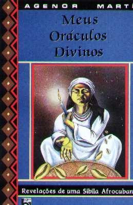 Meus Oráculos Divinos Revelações De Uma Sibila Afrocubana