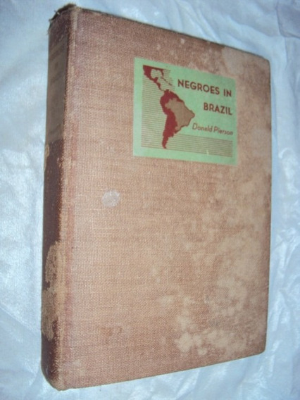 Negroes In Brazil - A Study Of Race Contac At Bahia (sebo Am