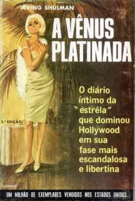 Jean Harlow - A Vênus Platinada - Irving Shulman - 1965