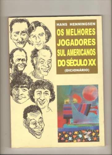Livro Os Melhores Jogadores Sul Americanos Do Século Xx