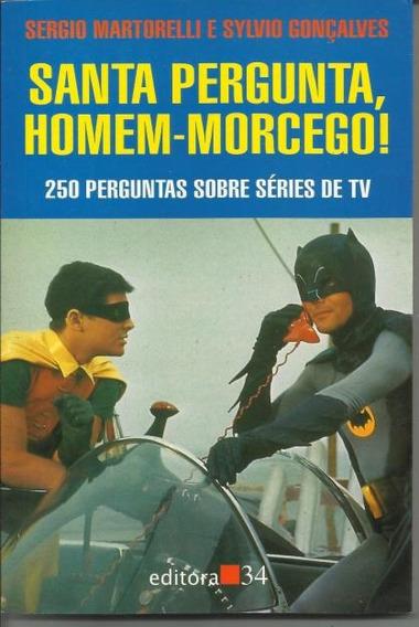 Santa Pergunta Homem Morcego! - Sergio M E Sylvio Gonçalves