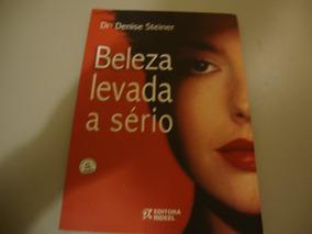Livro Beleza Levada A Sério - Drª. Denise Steiner