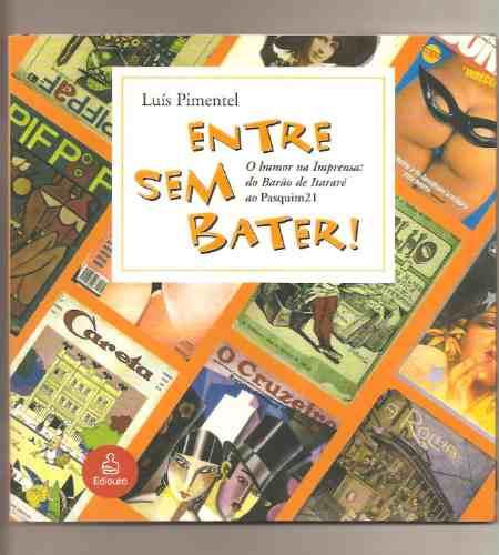 Livro Entre Sem Bater! - Luís Pimentel (novo)